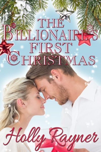 The Billionaire's First Christmas - A Sweet Christmas Romance