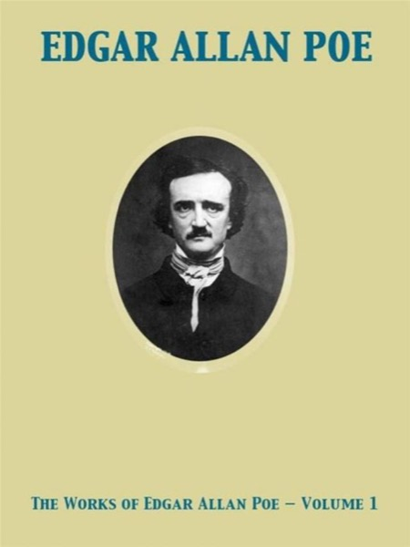 The Works of Edgar Allan Poe — Volume 1
